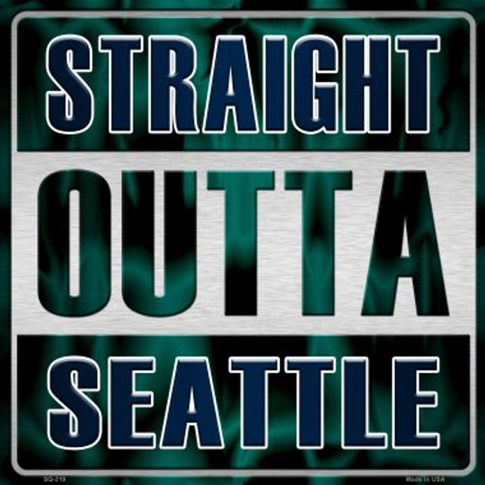 Straight Outta Seattle Novelty Metal Square Sign