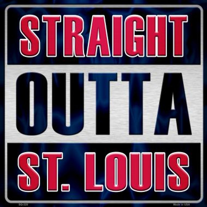 Straight Outta St Louis Novelty Metal Square Sign