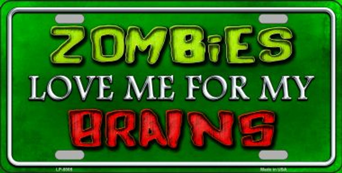 Zombies Love Me Novelty Metal License Plate