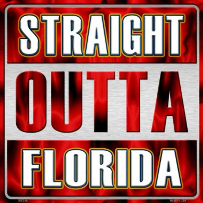 Straight Outta Florida Novelty Metal Square Sign