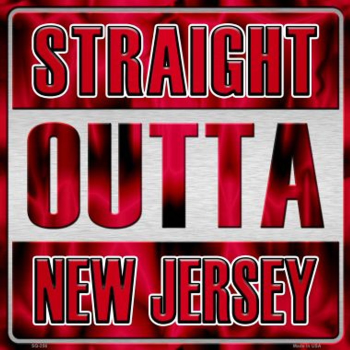 Straight Outta New Jersey Novelty Metal Square Sign