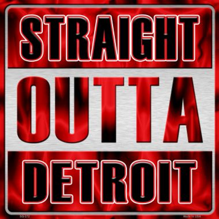 Straight Outta Detroit Novelty Metal Square Sign