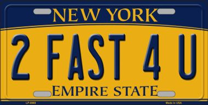 2 Fast 4 U New York Background Novelty Metal License Plate