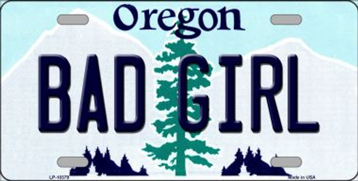 Bad Girl Oregon Background Metal Novelty License Plate