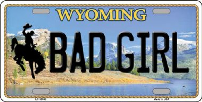 Bad Girl Wyoming Background Metal Novelty License Plate