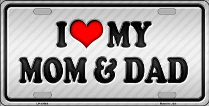 Love My Mom And Dad Metal Novelty License Plate