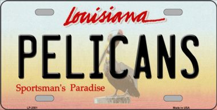 Pelicans Louisiana Novelty State Metal License Plate LP-2581