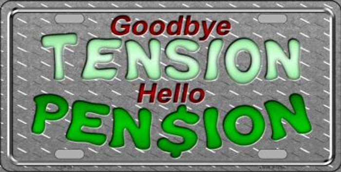 Tension Pension Metal Novelty License Plate