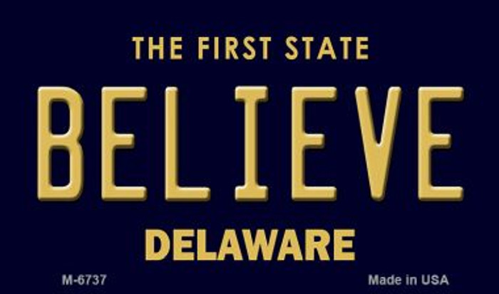 Believe Delaware State License Plate Magnet M-6737