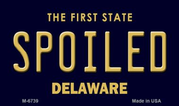 Spoiled Delaware State License Plate Magnet M-6739