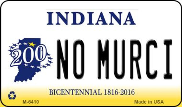 No Murci Indiana State License Plate Novelty Magnet M-6410