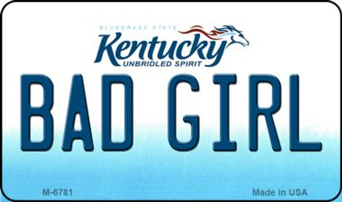 Bad Girl Kentucky State License Plate Novelty Magnet M-6781