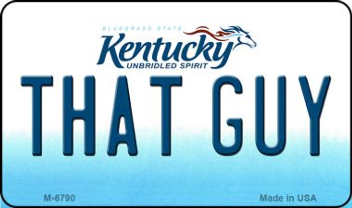 That Guy Kentucky State License Plate Novelty Magnet M-6790