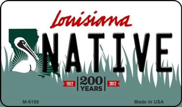 Native Louisiana State License Plate Novelty Magnet M-6198