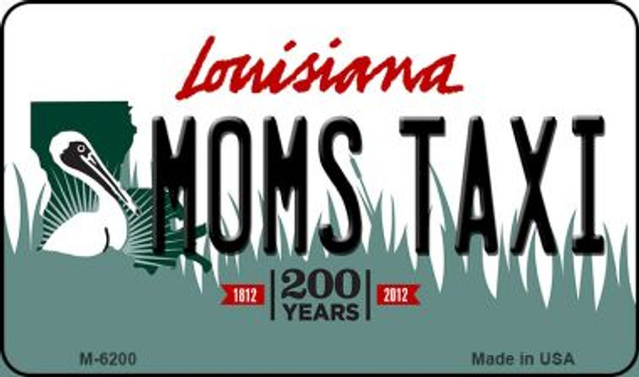 Moms Taxi Louisiana State License Plate Novelty Magnet M-6200