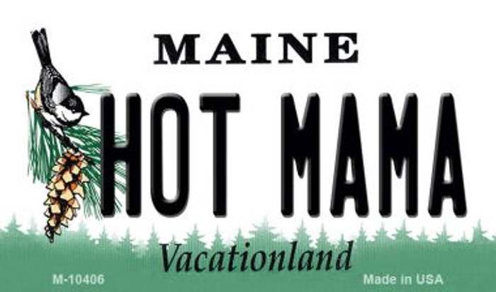 Hot Mama Maine State License Plate Magnet M-10406
