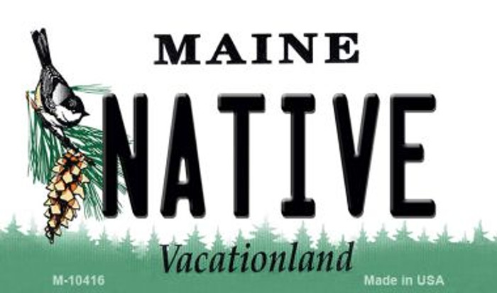 Native Maine State License Plate Magnet M-10416