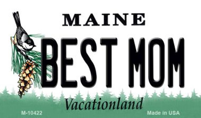 Best Mom Maine State License Plate Magnet M-10422