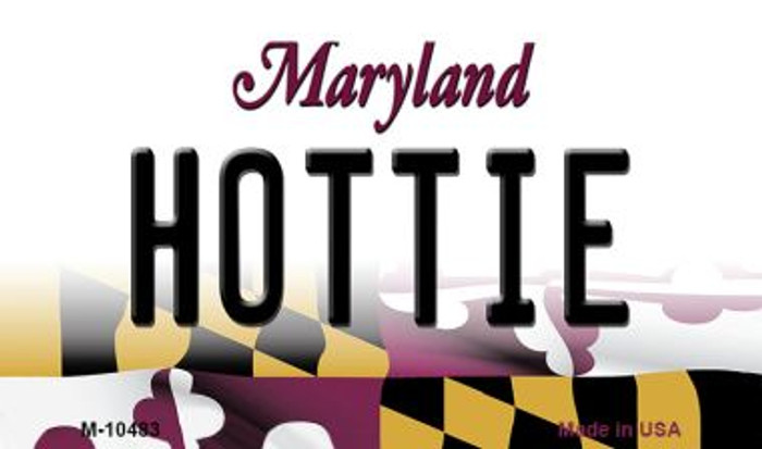 Hottie Maryland State License Plate Magnet M-10483