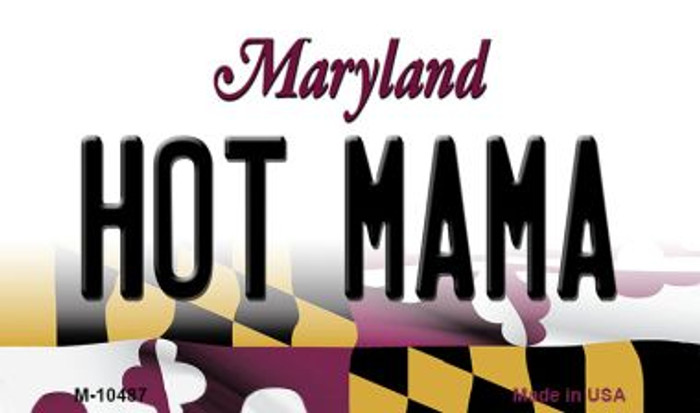 Hot Mama Maryland State License Plate Magnet M-10487
