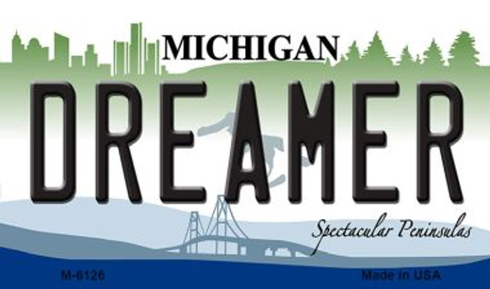 Dreamer Michigan State License Plate Novelty Magnet M-6126