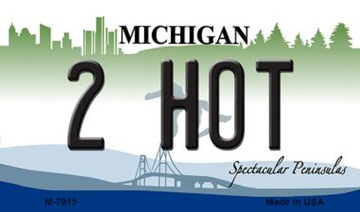 2 Hot Michigan State License Plate Novelty Magnet M-7915