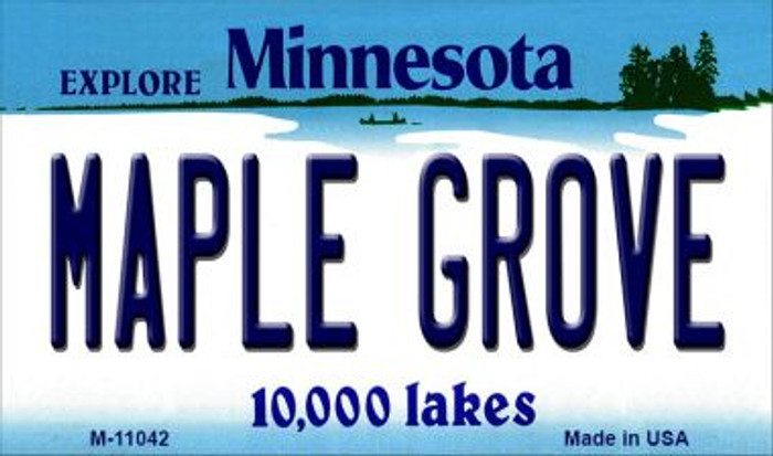 Maple Grove Minnesota State License Plate Novelty Magnet M-11042