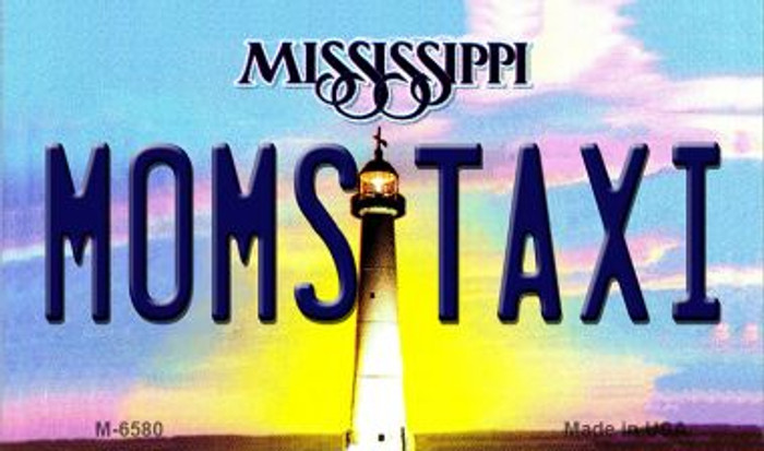 Moms Taxi Mississippi State License Plate Magnet M-6580