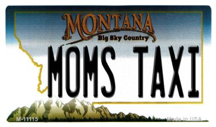 Moms Taxi Montana State License Plate Novelty Magnet M-11115