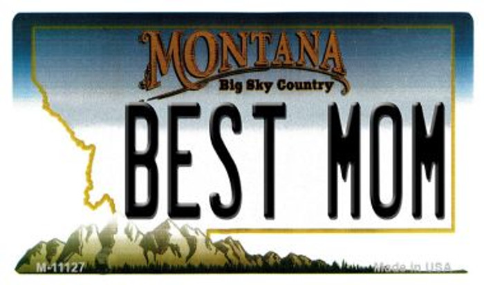 Best Mom Montana State License Plate Novelty Magnet M-11127