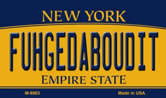 Fuhgedaboudit New York State License Plate Magnet M-8983