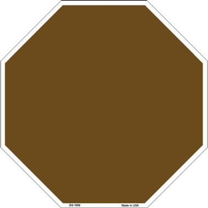 Brown Dye Sublimation Octagon Metal Novelty Stop Sign BS-1009