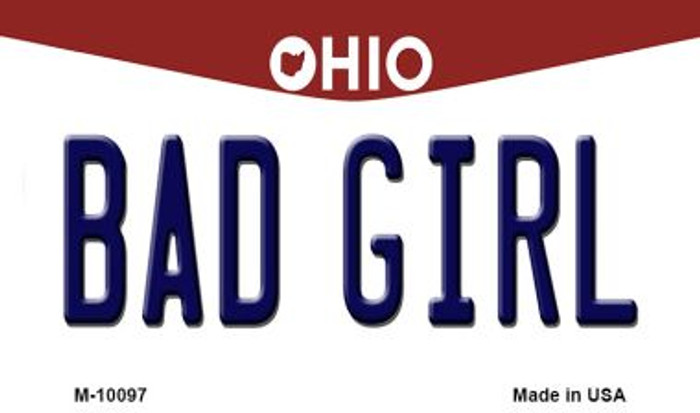 Bad Girl Ohio State License Plate Magnet M-10097