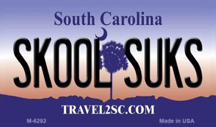 Skool Suks South Carolina State License Plate Magnet M-6292