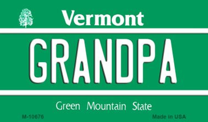 Grandpa Vermont State License Plate Novelty Magnet M-10676