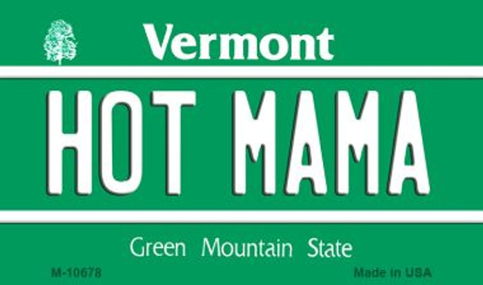Hot Mama Vermont State License Plate Novelty Magnet M-10678