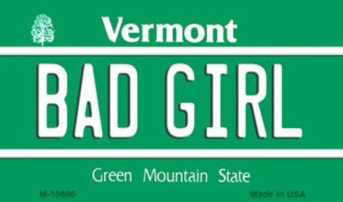 Bad Girl Vermont State License Plate Novelty Magnet M-10696