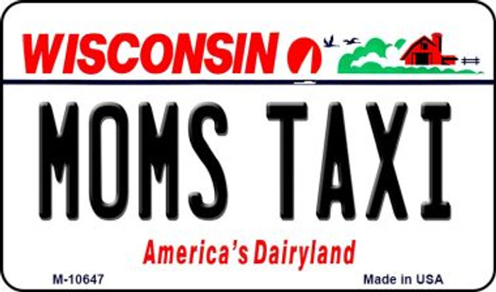 Moms Taxi Wisconsin State License Plate Novelty Magnet M-10647