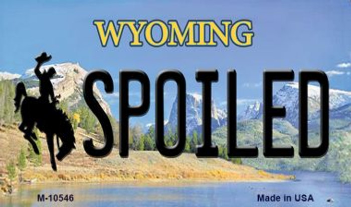 Spoiled Wyoming State License Plate Magnet M-10546