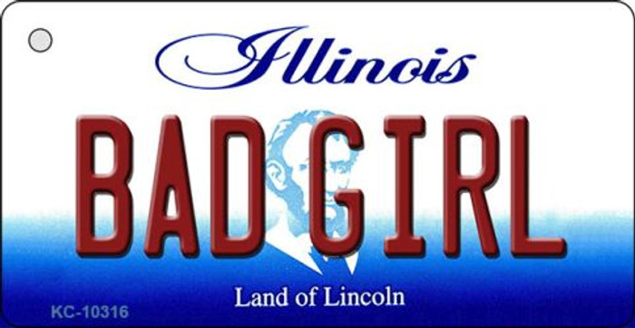 Bad Girl Illinois State License Plate Key Chain KC-10316
