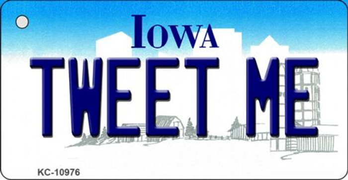 Tweet Me Iowa State License Plate Novelty Key Chain KC-10976