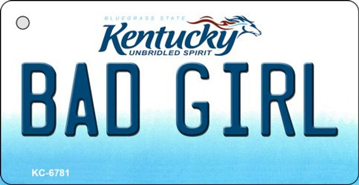 Bad Girl Kentucky State License Plate Novelty Key Chain KC-6781