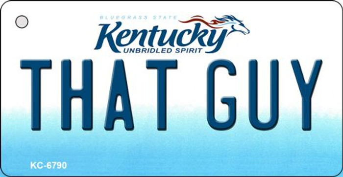 That Guy Kentucky State License Plate Novelty Key Chain KC-6790