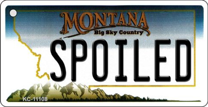 Spoiled Montana State License Plate Novelty Key Chain KC-11108