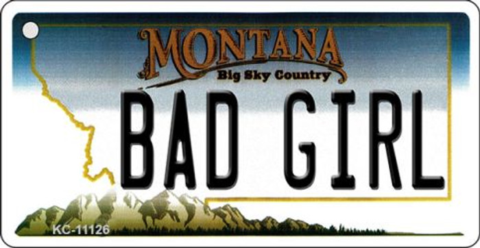 Bad Girl Montana State License Plate Novelty Key Chain KC-11126