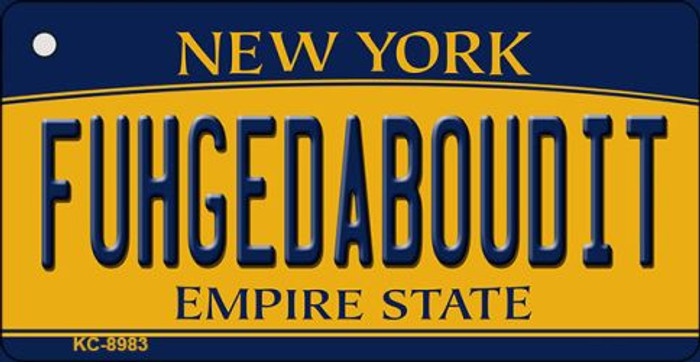 Fuhgedaboudit New York State License Plate Key Chain KC-8983
