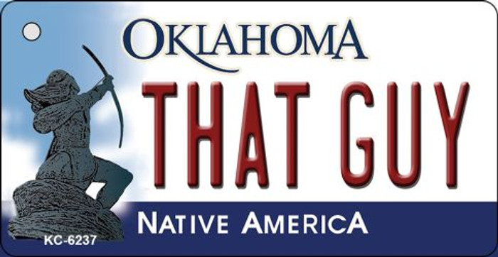 That Guy Oklahoma State License Plate Novelty Key Chain KC-6237