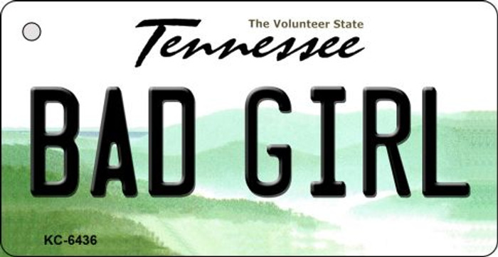 Bad Girl Tennessee License Plate Key Chain KC-6436