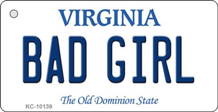 Bad Girl Virginia State License Plate Key Chain KC-10139
