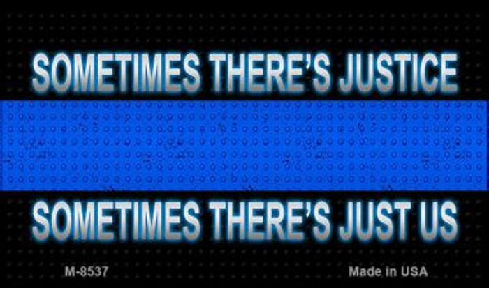 Sometimes There's Justice Novelty Magnet M-8537